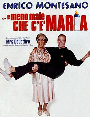 E meno male che c'è Maria (1999).
