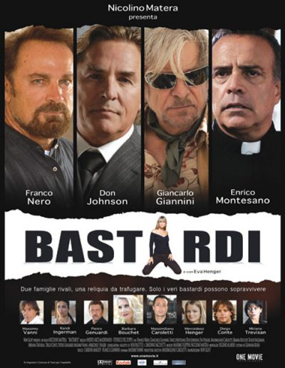 Bastardi (2007). Con Franco Nero, Don Johnson e Giancarlo Giannini.